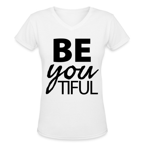 Be Beautifully You - Women's V-Neck T-Shirt