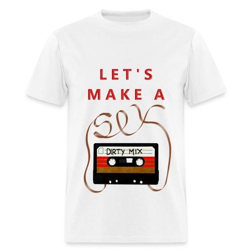 Let's make a sex tape T-Shirts - Men's T-Shirt
