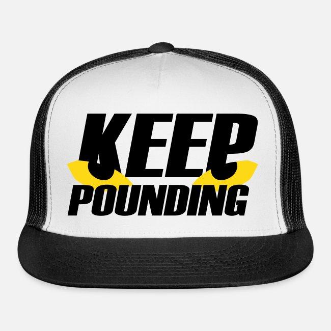 418a2805 Keep Pounding Fan Club | Keep Pounding Trucker Hat - Trucker Cap