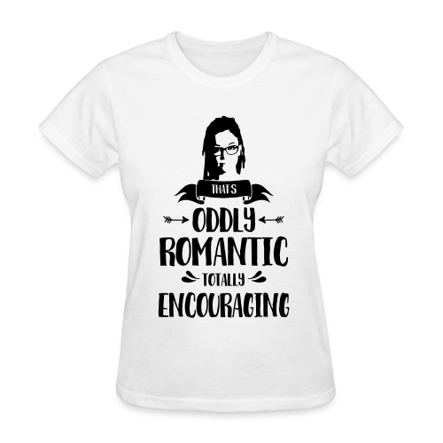That's oddly romantic totally encouraging Cosima - Women's T-Shirt