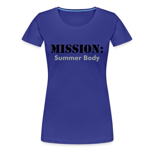 Create your own mission - Women's Premium T-Shirt