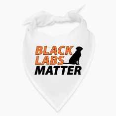 Black Labs Matter - Funny