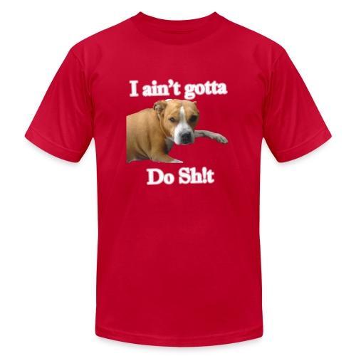 Funny Dog - Aint Gotta do Sh!t  - Men's Fine Jersey T-Shirt