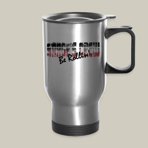 Sarge's Crew Be Rollin' Travel Mug - Travel Mug