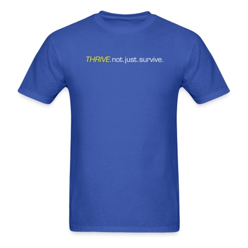 Thrive Quote Mens - Men's T-Shirt