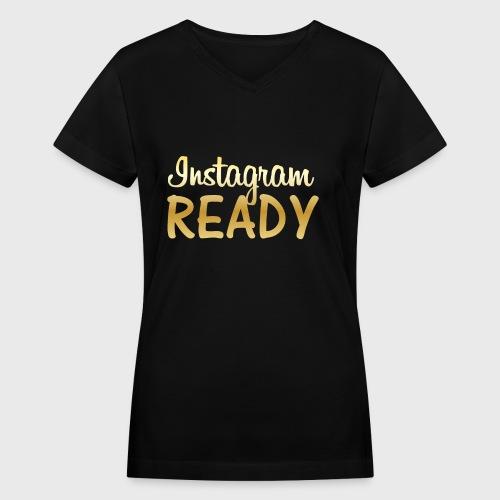 Instagram READY - Women's V-Neck T-Shirt