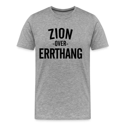 Zion Over Errthang - Men's Premium T-Shirt