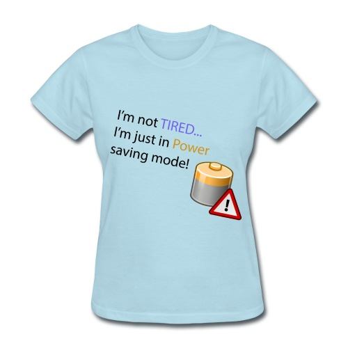 Power Saving Mode - Women's T-Shirt