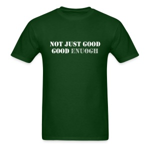 The Good Enough T-shirt - Men's T-Shirt