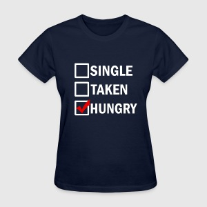 Single Taken Hungry funny  - Women's T-Shirt