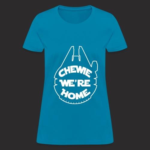 Chewie, we're home - Women's T-Shirt