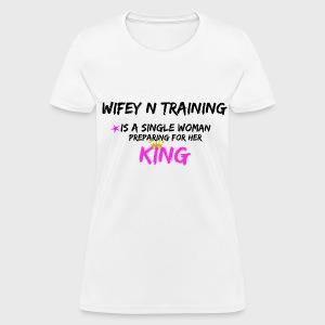 Wifey N Training - Women's T-Shirt