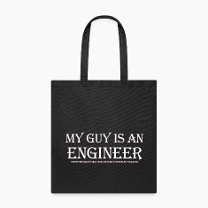 My Guy Is An Engineer Tote Bag