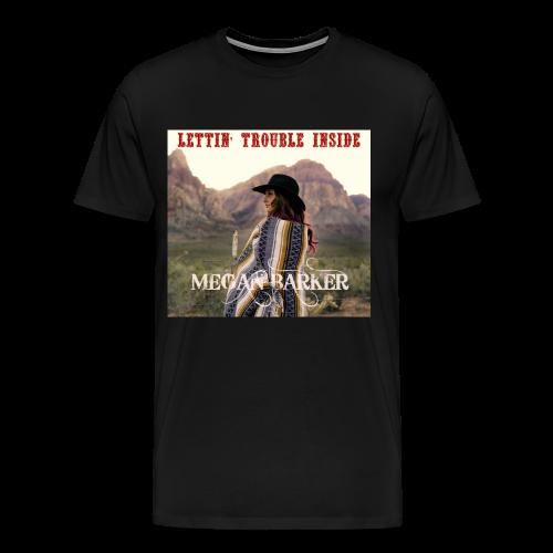 Lettin' Trouble Inside Tshirt - Men's Premium T-Shirt