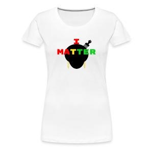 I Matter Tee - Women's Premium T-Shirt