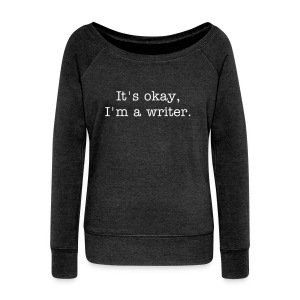 I'm a writer - Women's Wideneck Sweatshirt