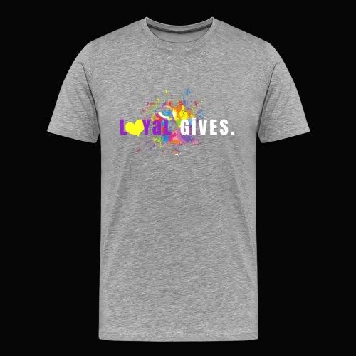 L0YaL GiVES. - Men's Premium T-Shirt