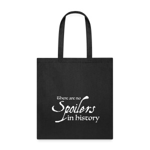 There are no spoilers in history! Tote - Tote Bag