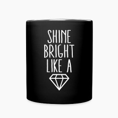 Shine Bright Like Diamond Mugs & Drinkware