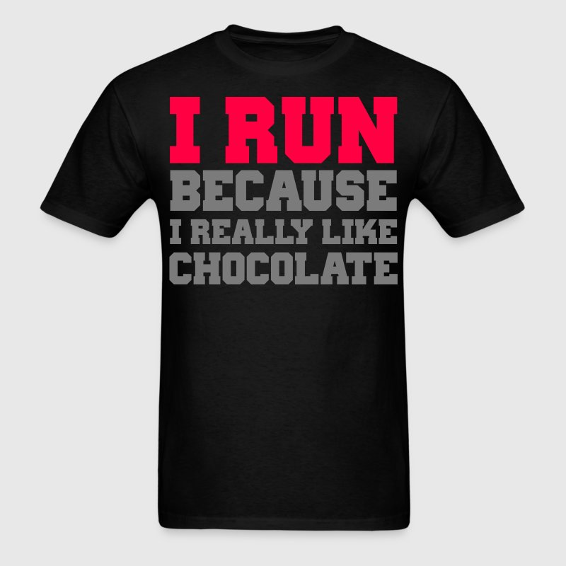 I run because i really like chocolate wod workout  - Men's T-Shirt