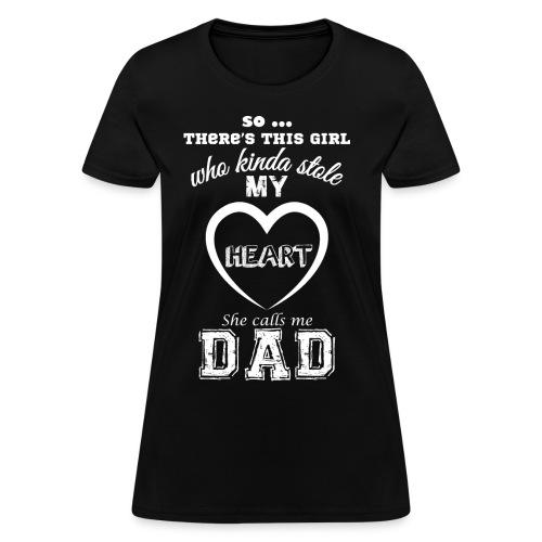 she calls me dad - Women's T-Shirt
