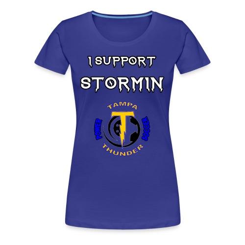 Stormin' Support Tee - Women's Premium T-Shirt