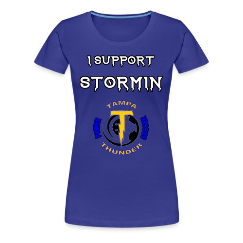 Stormin' Support Tee - Women's Premium T-Shirt