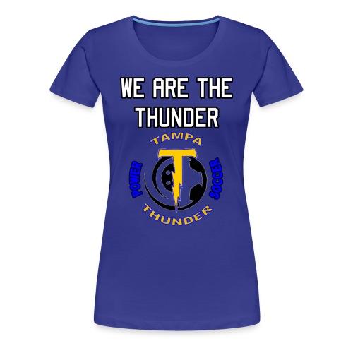 We are the Thunder Tee - Women's Premium T-Shirt