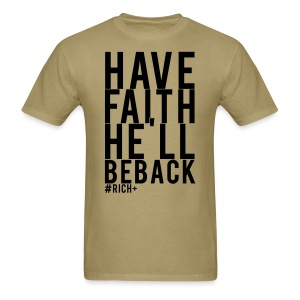 He'll Be Back - T - Men's T-Shirt