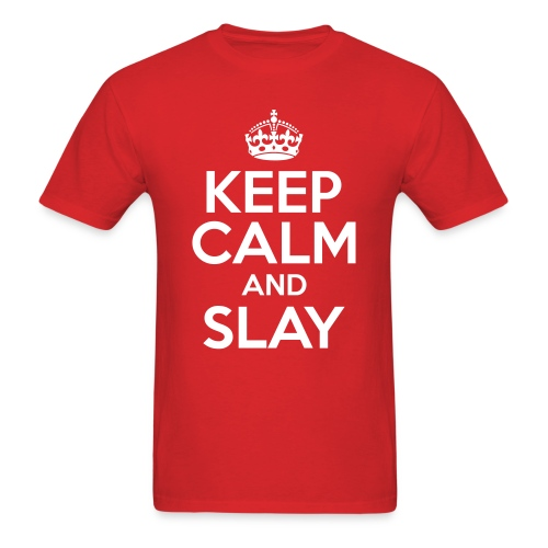 Keep Calm and Slay - Men's - Men's T-Shirt