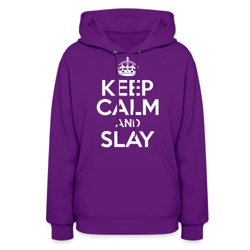 Keep Calm and Slay - Women's - Women's Hoodie