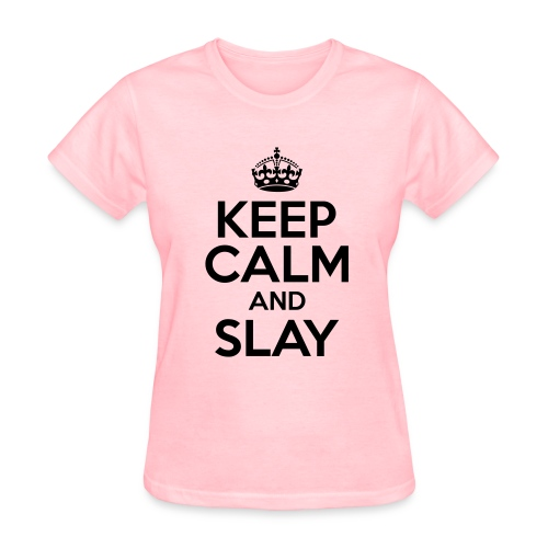Keep Calm and Slay - Women's - Women's T-Shirt