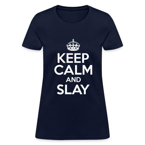 Keep Calm and Slay - Women's - Women's T-Shirt