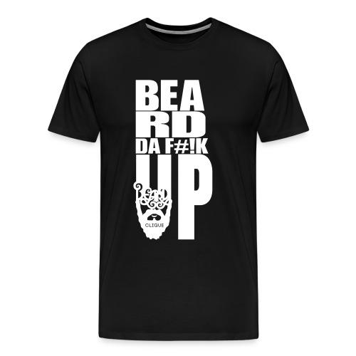 Beard Da Fuck Up Tee! - Men's Premium T-Shirt