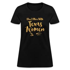 Don't Mess with Texas Women T-Shirt - Women's T-Shirt