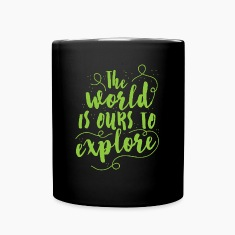 the world is ours to explore Mugs & Drinkware