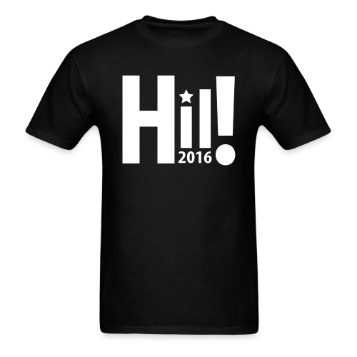 Hil! Hillary Clinton Value T-Shirt - Men's T-Shirt