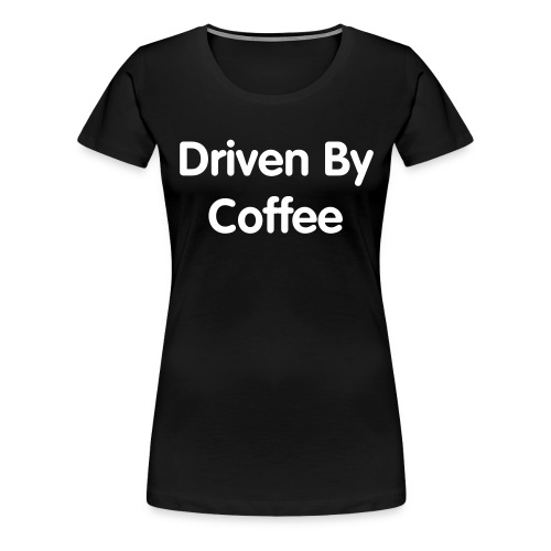 Coffee Lover Shirt - Women's Premium T-Shirt