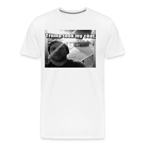Trump took my Coat! - Men's Premium T-Shirt