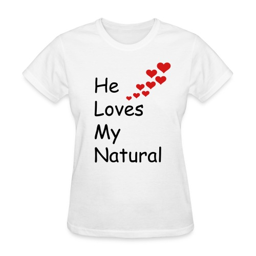 He Loves My Natural  - Women's T-Shirt