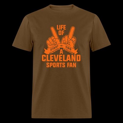 Life of a Cleveland Fan  - Men's T-Shirt