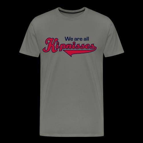 We're All Kipnisses - Men's Premium T-Shirt