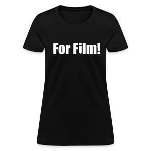 For Film! Women's T-Shirt - Women's T-Shirt