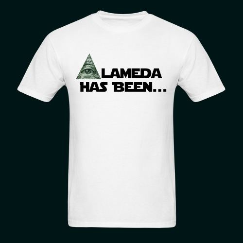 Alameda Has Been......... - Men's T-Shirt