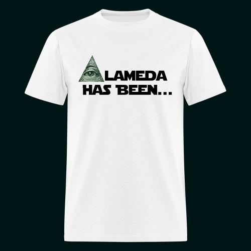 Alameda Has Been......... - Men's T-Shirt