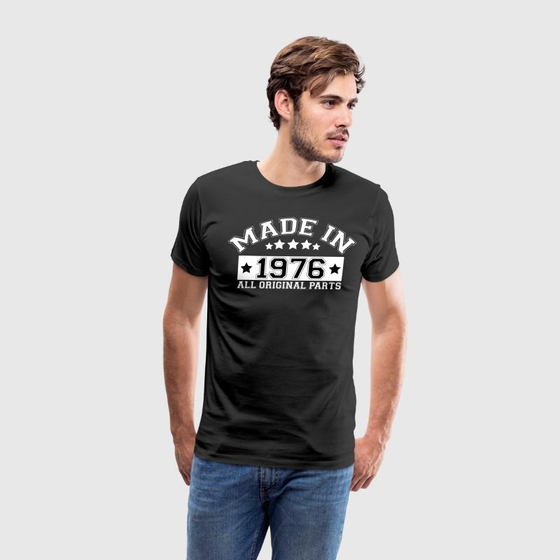 MADE IN 1976 ALL ORIGINAL PARTS T-Shirts - Men's Premium T-Shirt