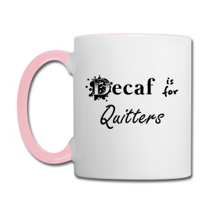 Decaf is for... - Contrast Coffee Mug
