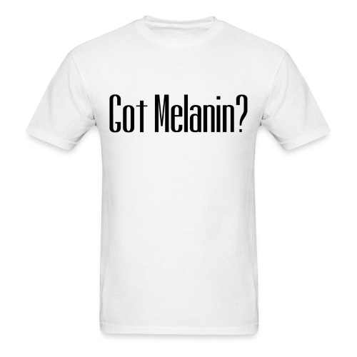 Got Melanin - Men's T-Shirt