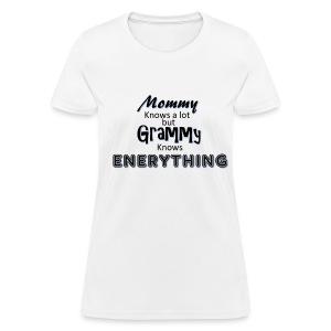 Grammy Knows - Women's T-Shirt