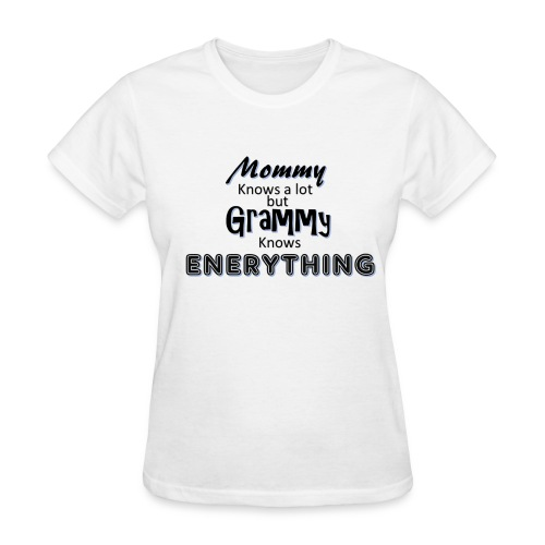 Grammy Knows - Women's T-Shirt